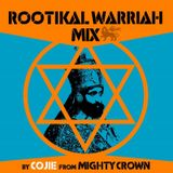 Rootikal Warriah Mix By Cojie Of Mighty Crown