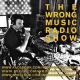 The Wrong Music Radio Show SEPTEMBER 2012