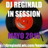 Dj Reginald - Session Mayo 2015
