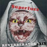 Superfuzz Reverberator # XIX