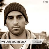 We Are Homesick #003 - Mixed By Lau Frank
