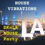 HOUSE VIBRATIONS VOL 73 The DKnLA Mix