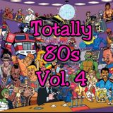 TOTALLY 80s VOL. 4