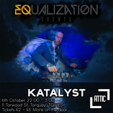 Katalyst @ Equalization Events Oct 6th 2018