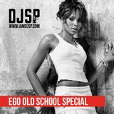 Ego Old School Special // @iamDJSP