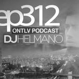 ONTLV PODCAST - Trance From Tel-Aviv - Episode 312 - Mixed By DJ Helmano