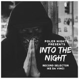 Into The Night Ep.013 W/ Ike Da Vinci. Brought to you by Poler Nights hosted by DRVN.