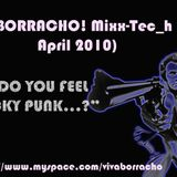 'Do You Feel Luck Punk..?'¡BORRACHO! APRIL 10' SET