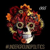 Justin Saunders - Underground Politics 005