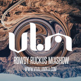 Rowdy Ruckus Mixshow. Edition 40