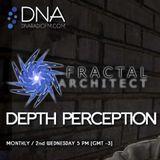 Fractal Architect - DNA Radio FM - Depth Perception #25
