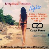 Corey Pryor Live From Chapter & Verse -TROPICAL HOUSE MIX 29
