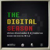 shico dieciocho & dj kaderas - The Digital Season - 2013