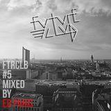 Future Club #5 mixed by ED PARIS