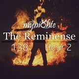 myni8hte - The Reminense 138 - Hour 2