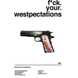 F*CK YOUR WESTPECTATIONS Episode 4