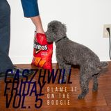 CaszhWill Friday Vol. 5 - Blame It On The Boogie