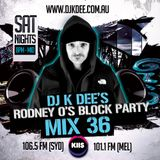 RODNEY O'S BLOCK PARTY (KIIS FM & IHEARTRADIO) MIX 36 (OLD & NEW SCHOOL)