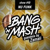 Bang 'n Mash NU-FUNK Ramp Shows #10 2012 Zamali Guestmix