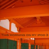 This morning on my ipod 3