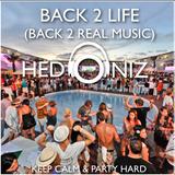 Back 2 Life, Back 2 Real Music (Hedoniz Party Mixtape)