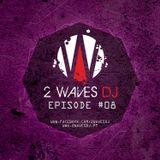 2WavesDJ - Episode #08