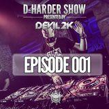 D-Harder Show - Episode 001