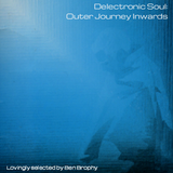 Delectronic Soul: Outer Journey Inwards