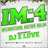 International Mixtape Vol 4  By Dj E Love {2017}