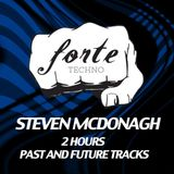 Steven McDonagh 2 Hour Forte Showcase - Past, Present and Future Tracks and Remixes