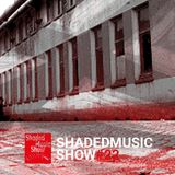 Shaded Music Show #22