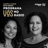 VÓS NO RÁDIO #11: As gentilezas urbanas de Laura e Liana para o bem estar da cidade