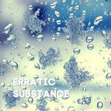 Erratic Substance