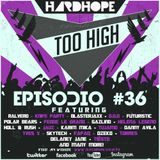 HardHope - Too High Episodio #36