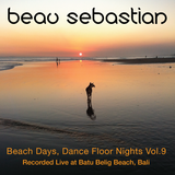 15:07:24 Beach Days, Nights Dance Floor Vol. 9 - Beau Sebastian Live @ Batu Belig Beach, Bali