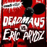 Deadmau5 & Eric Prydz @ Mau5-Ville Harder Stage, HARD Day Of The Dead 2014