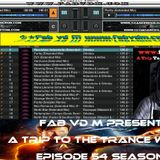 Fab vd M Presents A Trip To The Trance World Episode 54 Season 11