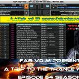 Fab vd M Presents A Trip To The Trance World Episode 54 Season 11