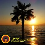 TakisM - Afro Feelings Podcast (Summer 2016)