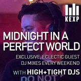 KEXP Presents Midnight In A Perfect World With High+Tight DJs (Mixed by Carlos R)