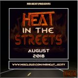 Mr Heat Presents - Heat In The Streets: August 2018