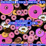 Private Stock Radio #35 (Jul '19) {Guest: Jim Sharp} Anderson .Paak, Prince Fatty, Alice Russell...