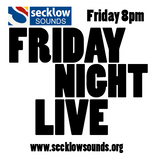 Secklow Sounds Friday Night Live Podcast 02-11-2012