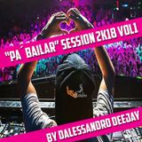 """PA´BAILAR"" SESSION 2K18 VOL.1 by DALESSANDRO"