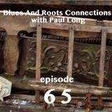 Blues And Roots Connections, with Paul Long: episode 65