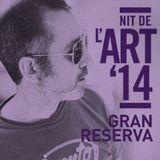 GRAN RESERVA - NIT DEL ART (PART-2)