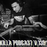Killa Podcast V.139