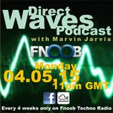 The Direct Waves Podcast With Marvin Jarvis on Fnoob Techno Radio May 4th