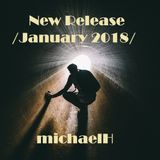 michaelH - New Release /January 2018/