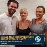 Mica's Manchester Music Show w/ Mali Hayes 3rd October 2016